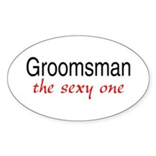 Groomsman (The Sexy One) Oval Decal