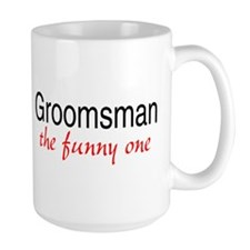 Groomsman (The Funny One) Mug