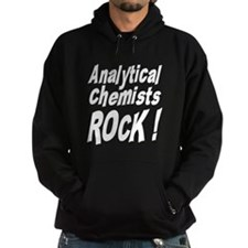 Analytical Chemists Rock ! Hoodie