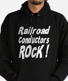 Railroad Conductors Rock ! Hoody