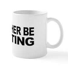 I'd Rather Be Shitting Mug