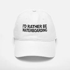 I'd Rather Be Waterboarding Baseball Baseball Cap