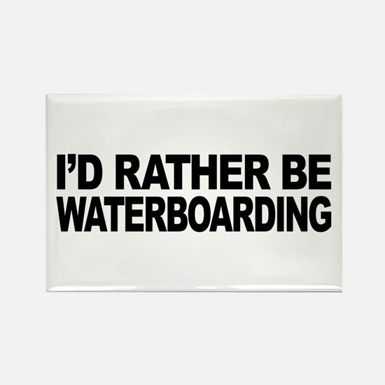 I'd Rather Be Waterboarding Rectangle Magnet (10 p