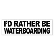 I'd Rather Be Waterboarding Bumper Bumper Bumper Sticker