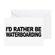 I'd Rather Be Waterboarding Greeting Card