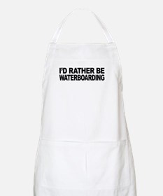 I'd Rather Be Waterboarding BBQ Apron