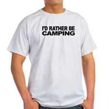 I'd Rather Be Camping Light T-Shirt