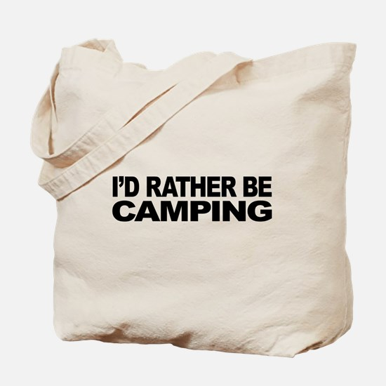 I'd Rather Be Camping Tote Bag