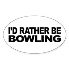 I'd Rather Be Bowling Oval Sticker