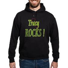 Tracy Rocks ! Hoodie