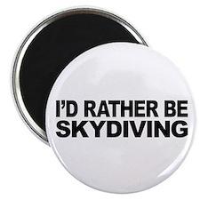 I'd Rather Be Skydiving Magnet