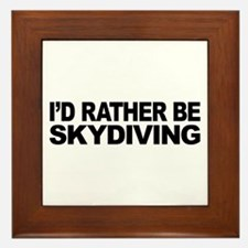 I'd Rather Be Skydiving Framed Tile