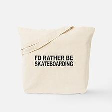 I'd Rather Be Skateboarding Tote Bag