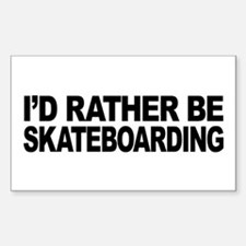 I'd Rather Be Skateboarding Rectangle Decal