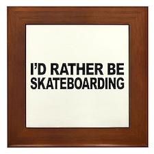 I'd Rather Be Skateboarding Framed Tile