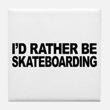 I'd Rather Be Skateboarding Tile Coaster