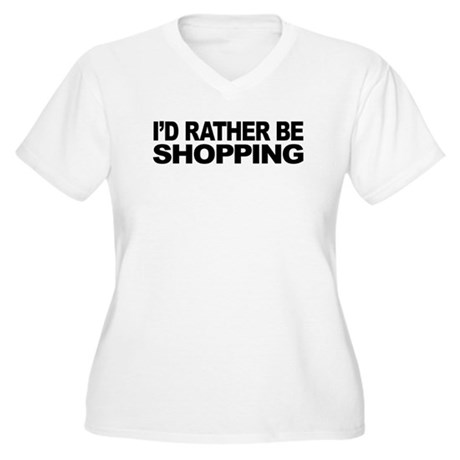 I'd Rather Be Shopping Women's Plus Size V-Neck T-