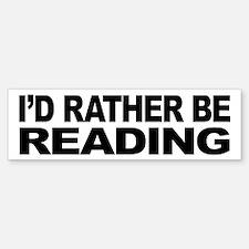 I'd Rather Be Reading Bumper Bumper Bumper Sticker
