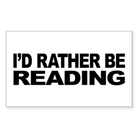 I'd Rather Be Reading Rectangle Sticker