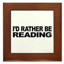 I'd Rather Be Reading Framed Tile