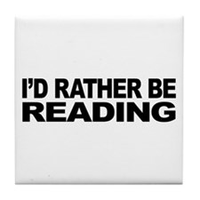 I'd Rather Be Reading Tile Coaster