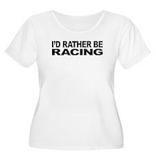 I'd Rather Be Racing T-Shirt