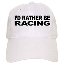 I'd Rather Be Racing Baseball Cap