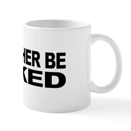 I'd Rather Be Naked Mug
