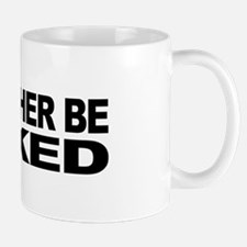 I'd Rather Be Naked Mug