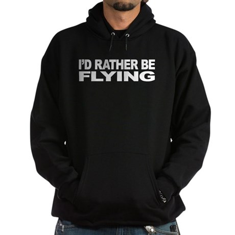 I'd Rather Be Flying Hoodie (dark)