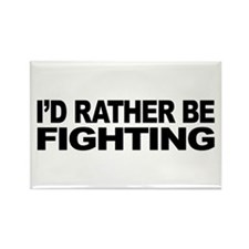 I'd Rather Be Fighting Rectangle Magnet