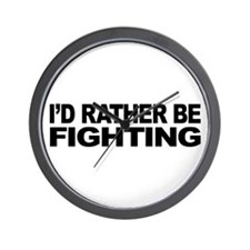 I'd Rather Be Fighting Wall Clock
