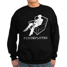 Funemployed Sweatshirt
