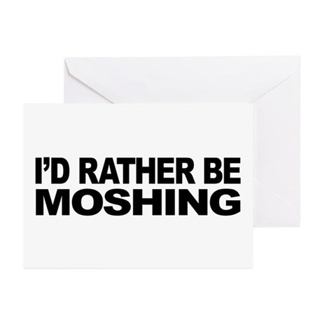 I'd Rather Be Moshing Greeting Cards (Pk of 20)