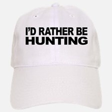 I'd Rather Be Hunting Baseball Baseball Cap