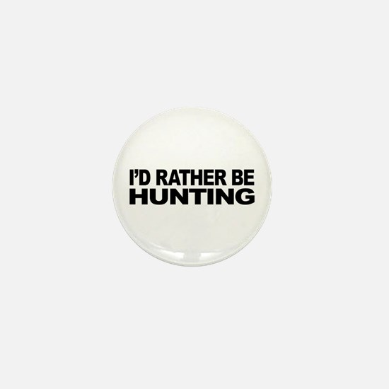 I'd Rather Be Hunting Mini Button