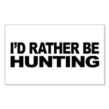 I'd Rather Be Hunting Rectangle Sticker 50 pk)