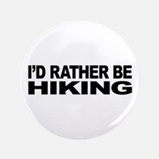 """I'd Rather Be Hiking 3.5"""" Button (100 pack)"""