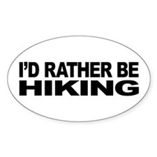 I'd Rather Be Hiking Oval Sticker
