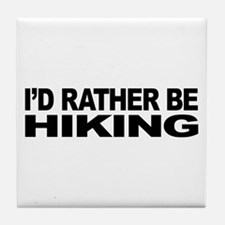 I'd Rather Be Hiking Tile Coaster