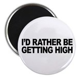 I'd Rather Be Getting High Magnet