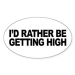 I'd Rather Be Getting High Oval Sticker (10 pk)