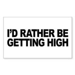 I'd Rather Be Getting High Rectangle Sticker 50 p