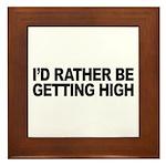I'd Rather Be Getting High Framed Tile