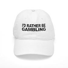 I'd Rather Be Gambling Baseball Cap