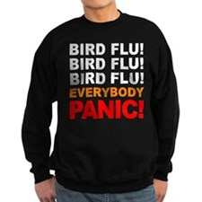 Bird Flu Everybody Panic Sweatshirt