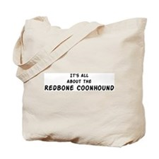 about the Redbone Coonhound Tote Bag