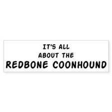 about the Redbone Coonhound Bumper Bumper Sticker