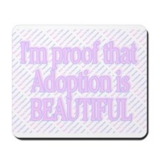 I'M PROOF THAT ADOPTION IS BE Mousepad
