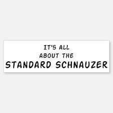 about the Standard Schnauzer Bumper Bumper Bumper Sticker